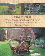 How to Build Your Own Bentwood Chair: A Guide to Building and Selling Rustic Furniture