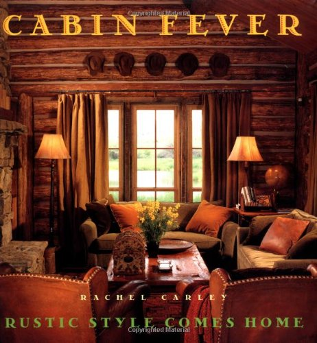 Cabin Fever Rustic Style Comes Home Rustic Touch