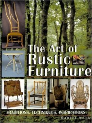 The Art of Rustic Furniture: Traditions, Techniques, Inspirations