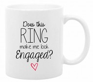 The Coffee Corner – Does This Ring Make Me Look Engaged – 11 Ounce White Ceramic Coffee or Tea Mug