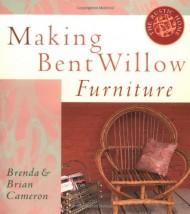 Making Bent Willow Furniture (Rustic Home Series)
